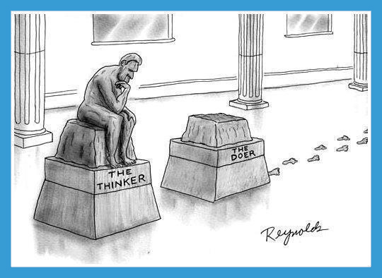 A comparison between the thinker and the doer. The thinker is thinking on his stump, while the doer is not on his stump.